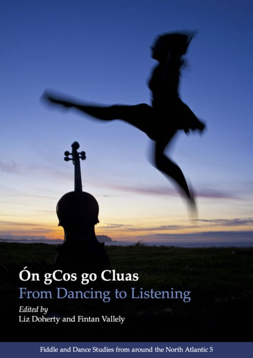 Ón gCos go Cluas - From Dancing to Listening