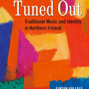 Tuned Out by Fintan Vallely